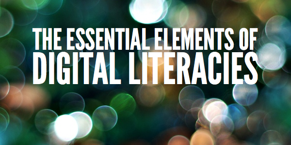 The Essentials of Digital Literacies